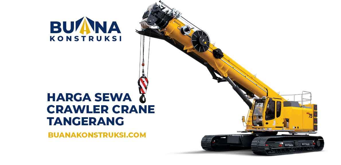 Harga Sewa Crawler Crane Tangerang Penawaran Sewa Alat Berat