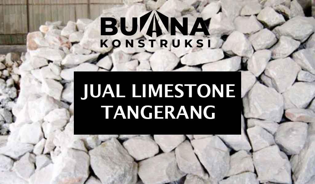 harga limestone Tangerang - jual batu kapur gamping per m3 kubik murah