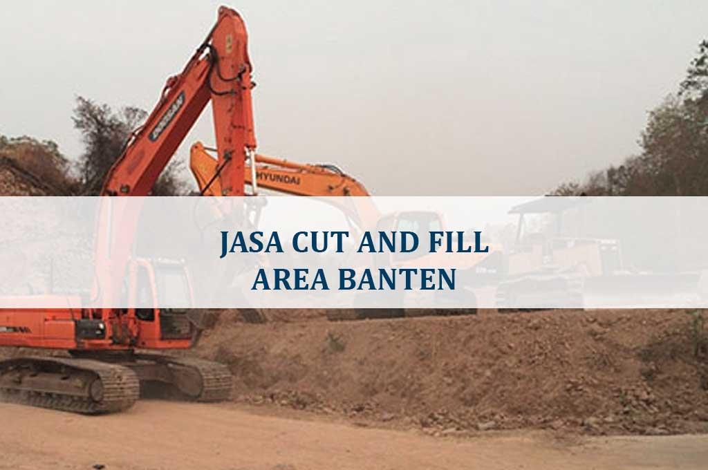 Harga Jasa Cut And Fill Banten Terdekat